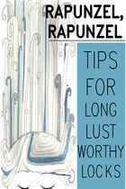 Rapunzel, Rapunzel: Tips For Long Lust Worthy Hair