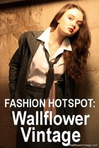 FASHION HOTSPOT: Wallflower Vintage