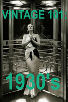 VINTAGE 101: 1930&#x27;s