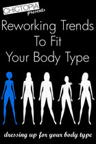 Body Type: Reworking Trends for Your Shape