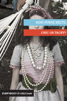 Mini Purse Belts: Chic or Tacky?