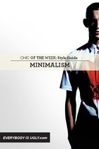 Minimalist Fashion: Chic of the Week Style Guide