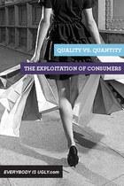 Quality vs. Quantity: The Exploitation of Consumers