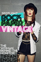 SPOTLIGHT: ROCK PAPER VINTAGE'S TIFFANY ENGLISH