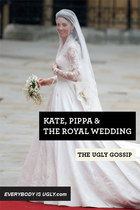 Kate, Pippa & the Royal Wedding in the UGLY GOSSIP