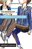 The Minimalists: Anthropology of a Style Tribe