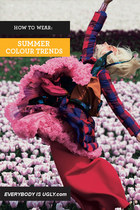 HOW TO WEAR: SUMMER COLOUR TRENDS